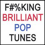 F#%king Brilliant Pop Tunes