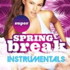 Super Spring Break Instrumentals
