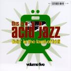 This Is Acid Jazz Volume 5: Livin' In The Land Of Hi-Fi