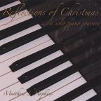 Reflections Of Christmas: A Solo Piano Journey