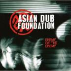 Asian Dub Foundation: Enemy of the Enemy