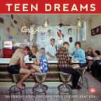 Teen Dreams: 60 Peachy-Keen Pop - Gems from the Pre-Beat Era