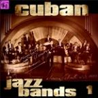 Cuban Jazz Bands, Vol.1