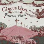 Circus Girl: Best Of Gretchen Peters