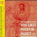 Who Likes Macka B Music?