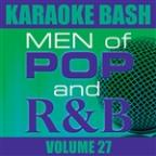 Karaoke Bash: Men of Pop and R&B Vol 27