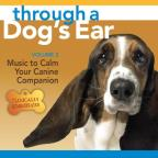 Through a Dog's Ear, Vol. 2: Music to Calm Your Canine Companion