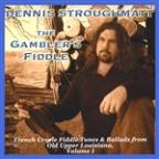 Gambler's Fiddle: French Creole Fiddle Tunes and Ballads from Old Upper Louisiana, Vol.