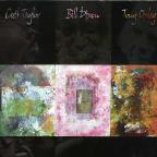 Cecil Taylor/Bill Dixon/Tony Oxley