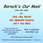 """Barack's Our Man!"" Yes We Can!"
