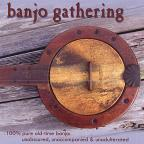 Banjo Gathering: 100% Pure Old Time Banjo