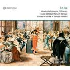 Le Bal: Social Dances in the Early Baroque
