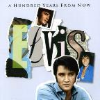 Essential Elvis, Vol. 4: A Hundred Years From Now