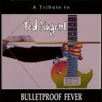 Bulletproof Fever: Ted Nugent Tribute