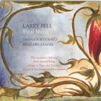 Larry Bell: Vocal Music