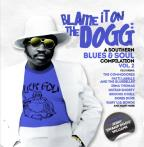 Blame It On The Dogg: A Southern Blues & Soul Compilation Vol. 2