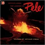 Legend of Pele: Sounds of Arthur Lyman