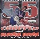 55-Chopped & Slowed Down