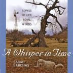 Whisper In Time: Songs Of Life Love & Loss