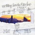 Writing Kevin Taylor: A Musical (2013 Concept Recording)