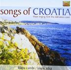 Songs Of Croatia: Klapa Singing from the Dalmatian Coast