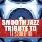 Complete Smooth Jazz Tribute To Usher, Vol. 2