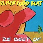 Ze Best Of Elmer Food Beat