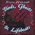 Birds, Ghosts, and Lifeboats