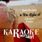 Bala Perdida (In The Style Of Charro Avitia) [karaoke Version] - Single