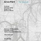 Arvo Part: Te Deum; Silovans Song; Magnificat; Berliner Messe