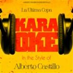 La Ultima Copa (In The Style Of Alberto Castillo) [karaoke Version] - Single