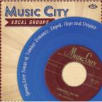 Music City Vocal Groups: Greasy Love Songs of Teenage Romance, Regret, Hope and Despair