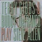 Terry Gibbs & Buddy Defranco Play Steve Allen