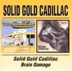 Solid Gold Cadillac/Brain Damage