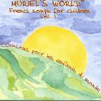 Muriel's World: French Songs for Children, Vol. 1