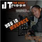 Jt the Bigga Figga Presents: You In My Space Vol. 1