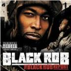 Black Rob Report (Explicit Version) (U.S. Version)