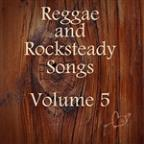 Reggae And Rocksteady Songs Vol 5