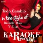 Todo Cambio (In The Style Of Brenda Mau Y Elías) [karaoke Version] - Single