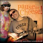 Pause For Cheese