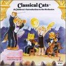 Classical Cats - A Children's Introduction to the Orchestra