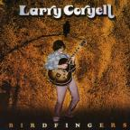 Birdfingers: The Best Of Larry Coryell