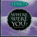 Where Were You: 1987