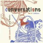 Conversations: Live In Ljubijana