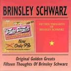 Original Golden Greats/Fifteen Thoughts of Brinsley Schwarz