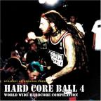 Hard Core Ball Vol. 4 - Hard Core Ball