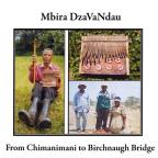 From Chimanimani To Birchnaugh Bridge