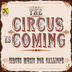 Circus Is Coming (Old Fashioned Calliope Music)