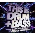 This is Drum & Bass: Mixed By High Contrast & London Elektricity