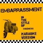Embarrassment (In The Style Of Madness) [karaoke Version] - Single